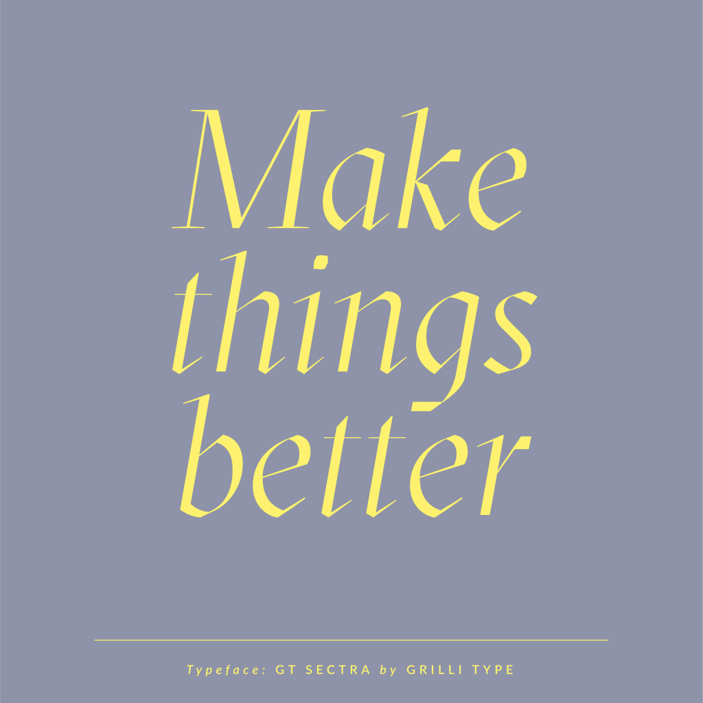 Make things better | Sarah Le Donne Blog | Quotes